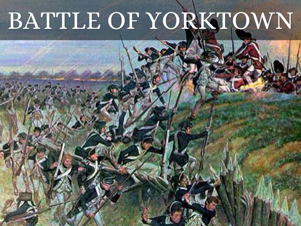a history of the battle of yorktown during the american revolution Which statement offers the best explanation of the role that geography played in the battle of yorktown during the american revolution.